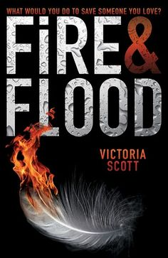 ARC Review: Fire & Flood by Victoria Scott