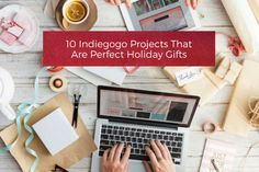 10 Indiegogo Projects That Are Perfect Holiday Gifts