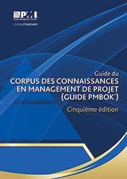 le référentiel PMBOK® Guide: Le guide du management de projet en français