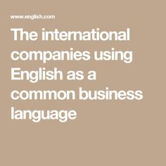 The international companies using English as a common business language