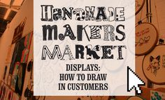 Great tips for creating engaging and creative craft fair displays from: handmademakersmarket.wordpress.com