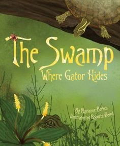 The Swamp Where Gator Hides by M. Berkes