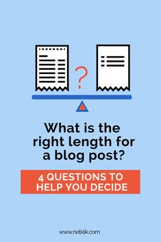 Discover what is the right length for a blog post by answering 4 simple questions