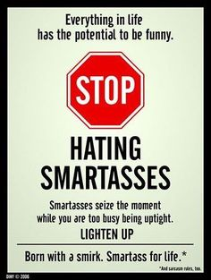 I can think of a few people who are the uptight ones...sure do wish I could give them this sign!