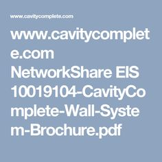 www.cavitycomplete.com NetworkShare EIS 10019104-CavityComplete-Wall-System-Brochure.pdf