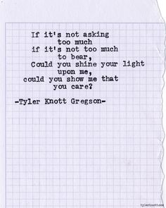Could you shine your light upon me, ... Typewriter Series #577,by Tyler Knott Gregson.