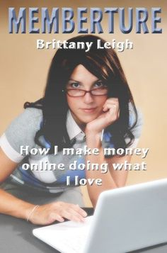Memberture: How I Make Money Online Doing what I Love $0.99