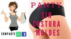 PANTY SIN COSTURA  MOLDES COMO HACERLOS Sewing Clothes, Diy Clothes, Free Printable Sewing Patterns, Lingerie, Sewing Hacks, Sewing Tips, Craft Organization, Crochet, Baby Dress