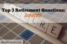Planning for retirement but don't know where to begin?The top 3 questions answered,right here!