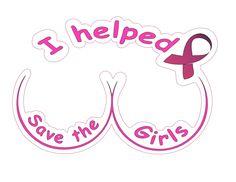 I helped save the girls. #PinkRibbon #ThinkPink #BreastCancerAwareness