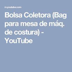Bolsa Coletora (Bag para mesa de máq. de costura) - YouTube