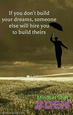 Build YOUR dreams