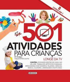 """Livro show!!!!     Dia 18 de novembro a editora Girassol Brasil , lançou o livro """"501 Atividades para Crianças longe da TV"""".     Este é ..."""