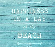 Happiness is a day in the beach