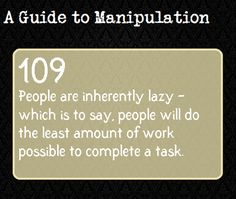 A Guide To Manipulation — Simple shortcuts that satisfy and suffice...