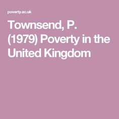 Townsend, P. (1979)Poverty in the United Kingdom