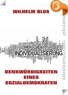Denkwürdigkeiten eines Sozialdemokraten    ::  Der 1927 verstorbene Blos reflektiert in dieser Autobiographie die Geschichte der Sozialdemokratie in Deutschland. Blos saß für die SPD im Reichstag und war württembergischer Staatspräsident.