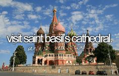 visit st. basil's cathedral. (bucket list)