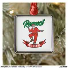 Respect The Beard Santa Metal Ornament