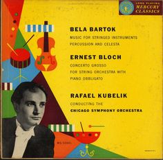Kubelik, Chicago Symphony Orchestra, Bartok: Music Fro Strings, Percussian and Celeste/ Bloch: Concerto Grosso, Label Mercury MG 50001 Design: George Maas. Bela Bartok, Record Art, Classical Music, Orchestra, Tech Accessories, Cover Art, Album, Mercury, Chicago