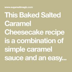 This Baked Salted Caramel Cheesecake recipe is a combination of simple caramel sauce and an easy baked cheesecake. Rich, indulgent and no tricky steps. Frozen Cheesecake, Cheesecake Crust, Mini Cheesecake Recipes, Salted Caramel Cheesecake, How To Make Cheesecake, Tea Recipes, Baking Recipes, Savoury Recipes, Dessert Recipes