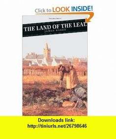 Land of the Leal (Canongate Classic) (9780862411428) James Barke , ISBN-10: 0862411424  , ISBN-13: 978-0862411428 ,  , tutorials , pdf , ebook , torrent , downloads , rapidshare , filesonic , hotfile , megaupload , fileserve