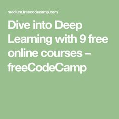 Dive into Deep Learning with 9 free online courses – freeCodeCamp
