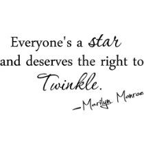 Everyones a star and deserves to twinkle Marilyn Monroe wall quotes