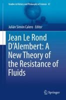 Jean Le Rond D'Alembert : a new theory of the resistance of fluids / Julián Simón Calero, editor Editor, Theory, News