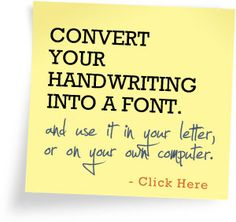 Your own handwriting font. so awesome.