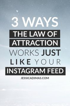 3 ways the law of attraction works exactly the same way your Instagram feed works