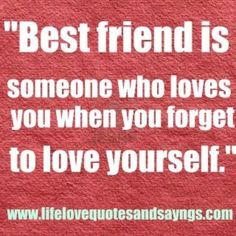 awesome Best Friend Is Someone Who Loves You When You Forget To Love with Best Friend Love Quotes Best Friend Love Quotes, Best Friends Funny, Great Quotes, Quotes To Live By, Funny Quotes, Inspirational Quotes, True Friends, Amazing Friends, Close Friends