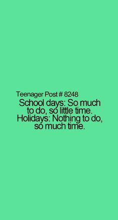Teenager Post-School and Holidays.