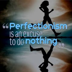 """""""I can't do it properly"""", """"I can't handle that long of a class"""", """"I don't have the right clothes""""... it doesn't have to be perfect. Just do it. #fitspo"""