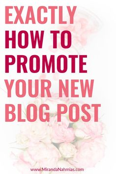 Exactly How to Promote Your New Blog Post. Recommendations on where and how often to promote your latest blog post.