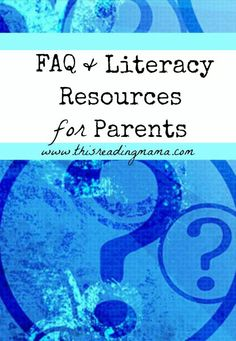 FAQ and Literacy Resources for Parents | This Reading Mama
