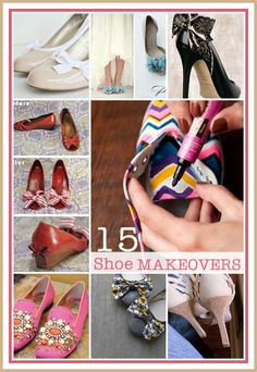 15 AMAZING and easy Shoe Makeovers... Awesome ideas!