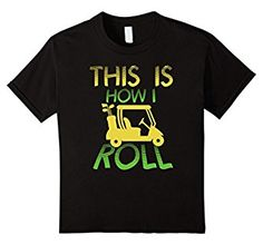 Amazon.com: This Is How I Roll Golf Cart T-Shirt: Clothing Golf Outing, Golf Day, Golf Accessories, Golf Carts, Shirt Ideas, Silhouette Cameo, Turning, Fishing, Cricut