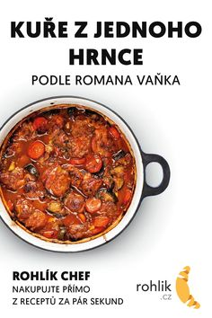 Kuře z jednoho hrnce recept Czech Recipes, Ethnic Recipes, Chana Masala, Poultry, Chili, Soup, Chicken, Backyard Chickens, Chile