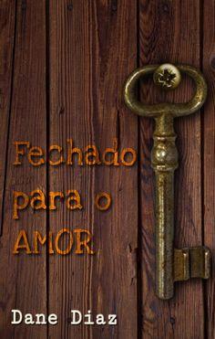 Você tem muita sorte se a pessoa que ama abre a porta para receber o amor.