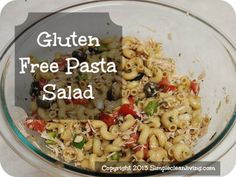 Gluten Free Pasta Salad - I would use Whole Wheat Pasta myself