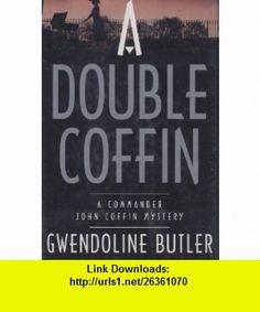 A Double Coffin  A Commander John Coffin Mystery Gwendoline Butler ,   ,  , ASIN: B0041P6Q1C , tutorials , pdf , ebook , torrent , downloads , rapidshare , filesonic , hotfile , megaupload , fileserve