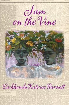 Jam on the Vine: A Novel - Kindle edition by LaShonda Barnett. Literature & Fiction Kindle eBooks @ AmazonSmile.