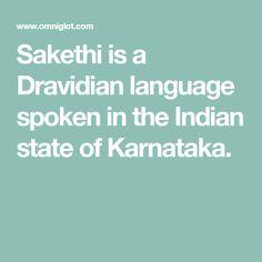 Sakethi is a Dravidian language spoken in the Indian state of Karnataka.