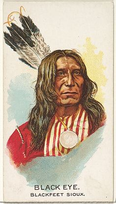 "Black Eye, Blackfeet Sioux from the ""American Indian Chiefs"" series (N2), issued in 1888 in a series of 50 cards to promote Allen & Ginter Brand Cigarettes."