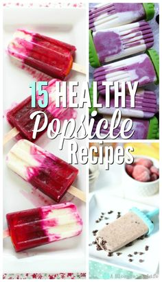 15 Healthy Popsicle Recipes- no refined sugar or unnatural ingredients.