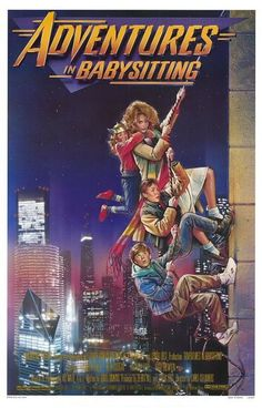 adventure in babysitting 1987, actually not a fantastic movie, but I was happy about it then