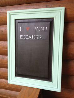 I Love You Because chalkboard