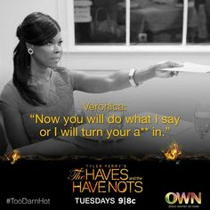 """""""The haves and the have nots""""Tyler Perry"""