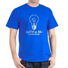 9f72bd8a1 light it up blue for autism awareness T-Shirt on CafePress.com Funny Tshirts